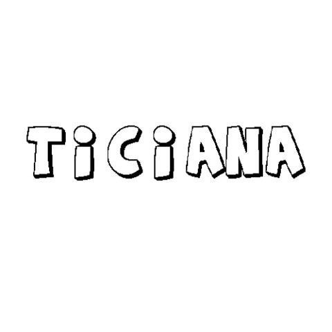 TICIANA