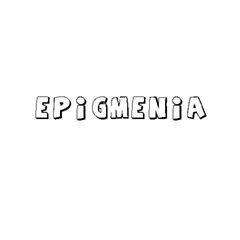 EPIGMENIA