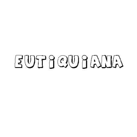 EUTIQUIANA