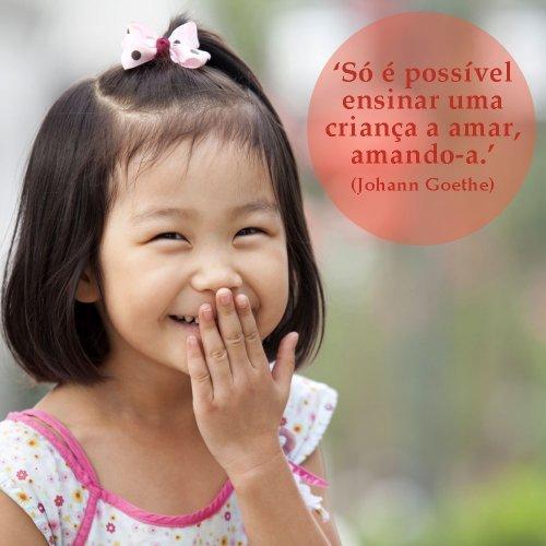 O que ensina o amor a uma criança